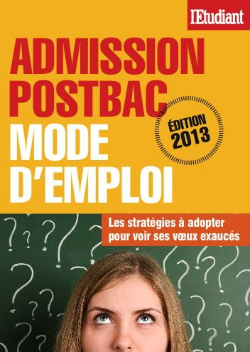 Admission postbac mode d'emploi 2013