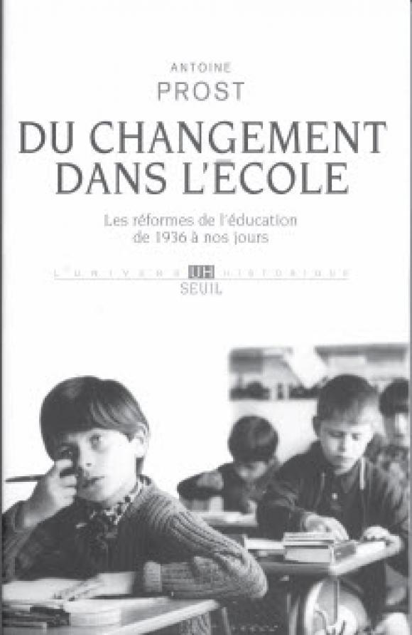 Du changement dans l'école, par Antoine Prost (Seuil)