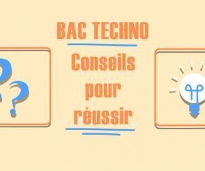 Bac TECHNO - Conseils pour réussir