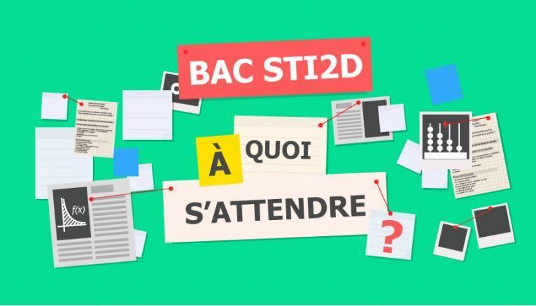 Bac STI2D - À quoi s'attendre