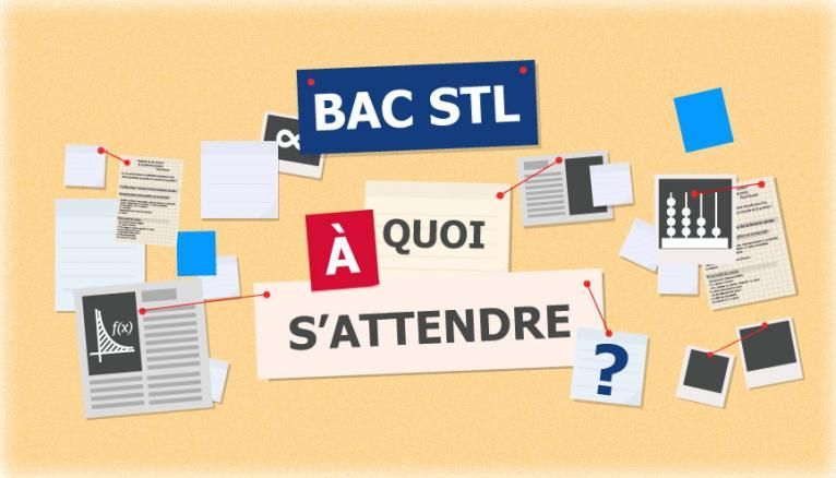 Bac STL - À quoi s'attendre