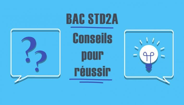Bac STD2A - Conseils pour réussir
