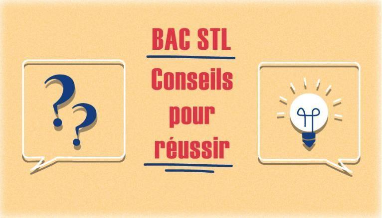 Bac STL - Conseils pour réussir