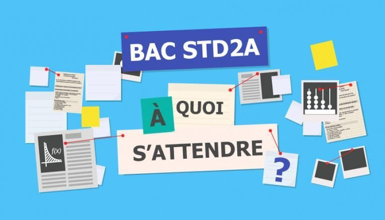 Bac STD2A - À quoi s'attendre