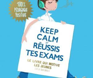"""""""Keep calm et réussis tes exams"""", d'Audrey Akoun et Isabelle Pailleau (Éditions Eyrolles)."""