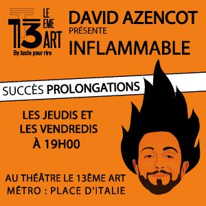 Gagnez vos places pour David Azencot dans Inflammable jeudi 16 novembre 2017