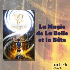 Gagnez un exemplaire du roman La Belle et la Bête : Histoire éternelle