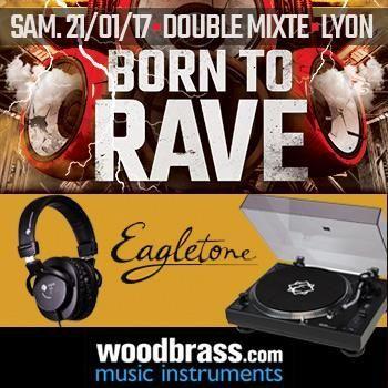 Gagnez vos places pour la soirée du Born to Rave de Lyon et votre kit de Dj Eagletone !