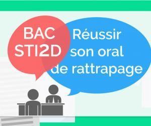 Bac STI2D 2020 : si vous passez les enseignements technologiques transversaux à l'oral de rattrapage
